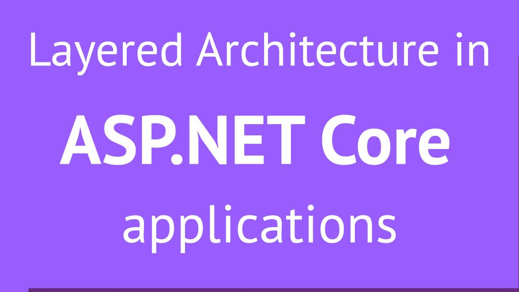 Layered Architecture in ASP.NET MVC/Core Applications - Code with Mosh